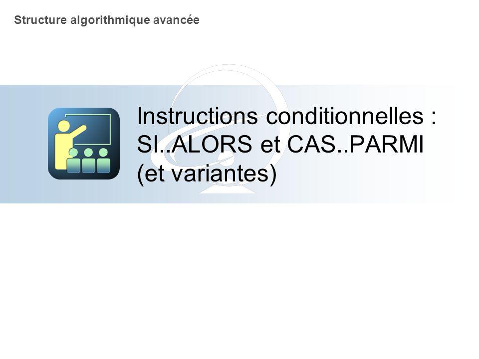 Algorithmique Annexes : (références) Sous chapitre 2-2-2 IMC simplifié Instructions conditionnelles : SI..ALORS et CAS..PARMI (et variantes) Imbrication : SI..ALORS..SINON