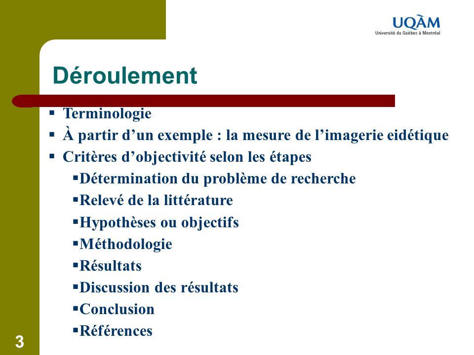 3 Déroulement  Terminologie  À partir d'un exemple : la mesure de l'imagerie eidétique  Critères d'objectivité selon les étapes  Détermination du