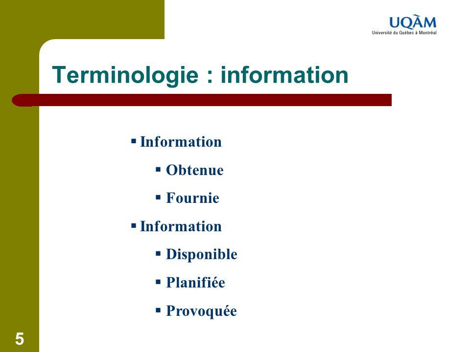 6 Terminologie : objectivité de l'information  Validité des interprétations relatives à l'information obtenue ou fournie  Qualité de l'information obtenue ou fournie