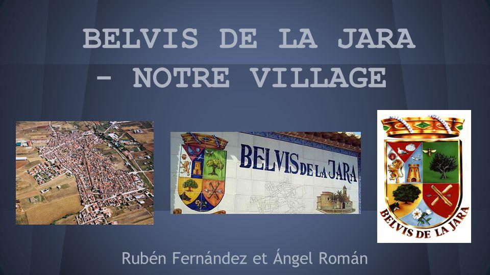 BELVIS DE LA JARA - NOTRE VILLAGE Rubén Fernández et Ángel Román
