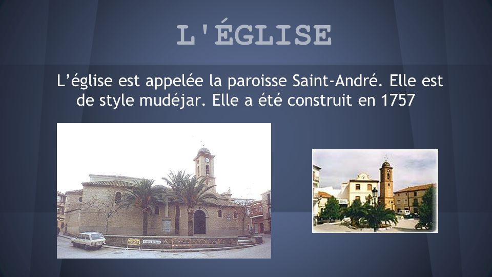 L ÉGLISE L'église est appelée la paroisse Saint-André.