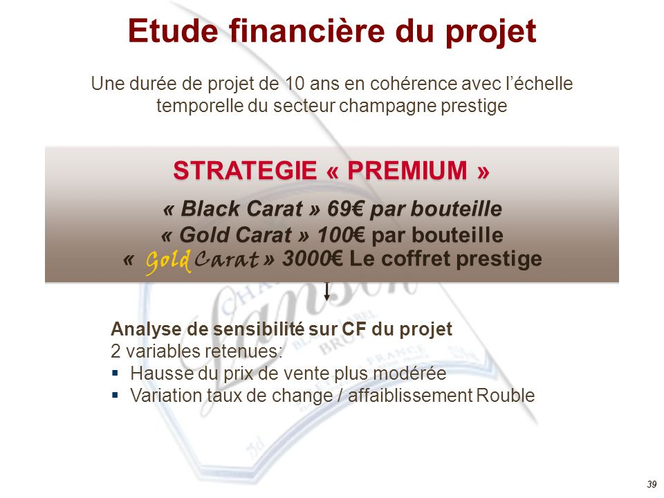 39 STRATEGIE « PREMIUM » « Black Carat » 69€ par bouteille « Gold Carat » 100€ par bouteille « Gold Carat » 3000€ Le coffret prestige STRATEGIE « PREM
