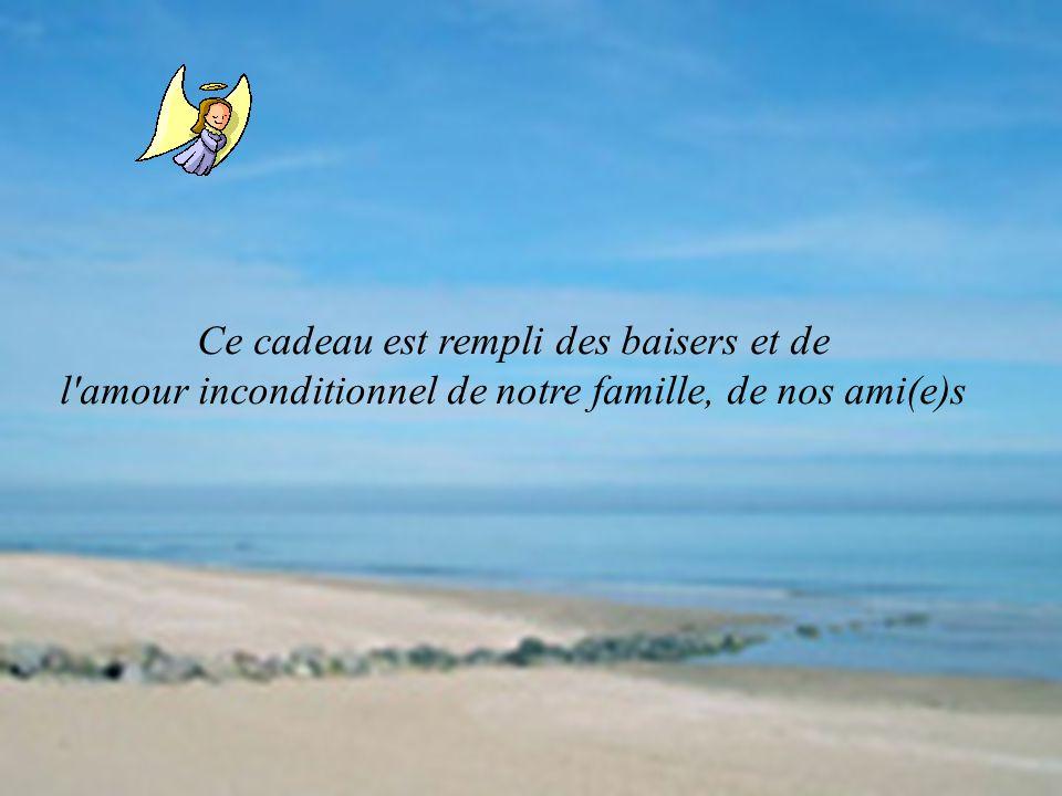Ce cadeau est rempli des baisers et de l'amour inconditionnel de notre famille, de nos ami(e)s