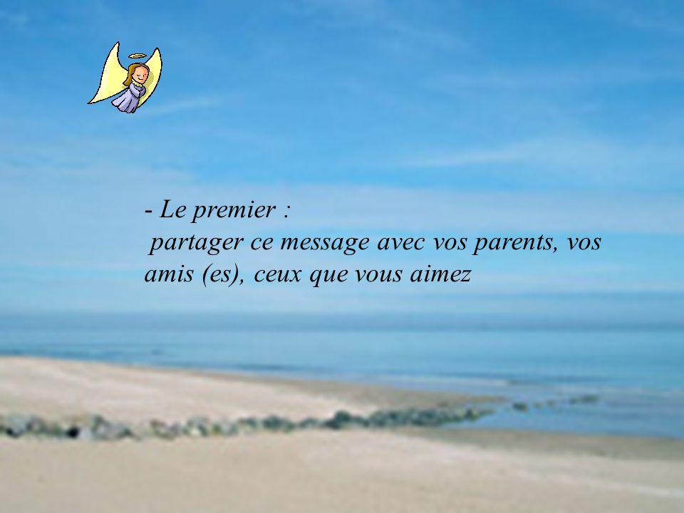 - Le premier : partager ce message avec vos parents, vos amis (es), ceux que vous aimez