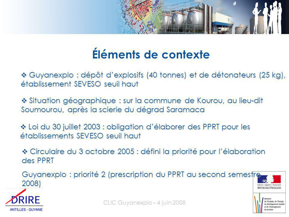 CLIC Guyanexplo – 4 juin 2008 Éléments de contexte  Guyanexplo : dépôt d'explosifs (40 tonnes) et de détonateurs (25 kg), établissement SEVESO seuil haut  Loi du 30 juillet 2003 : obligation d'élaborer des PPRT pour les établissements SEVESO seuil haut  Circulaire du 3 octobre 2005 : défini la priorité pour l'élaboration des PPRT Guyanexplo : priorité 2 (prescription du PPRT au second semestre 2008)  Situation géographique : sur la commune de Kourou, au lieu-dit Soumourou, après la scierie du dégrad Saramaca