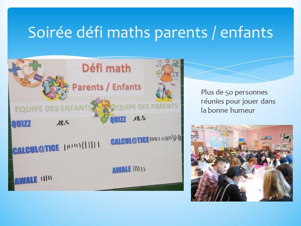 Soirée défi maths parents / enfants Plus de 5o personnes réunies pour jouer dans la bonne humeur