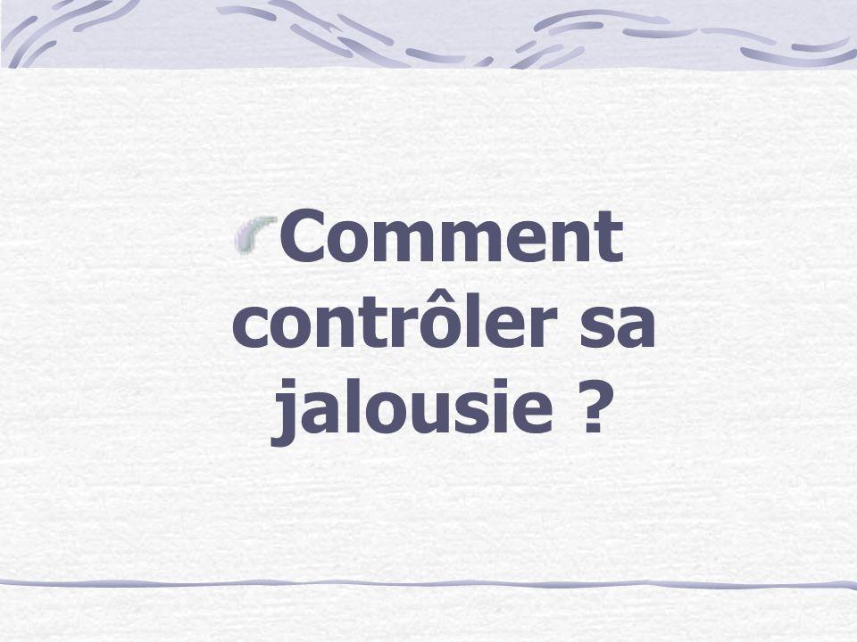 Comment contrôler sa jalousie ?