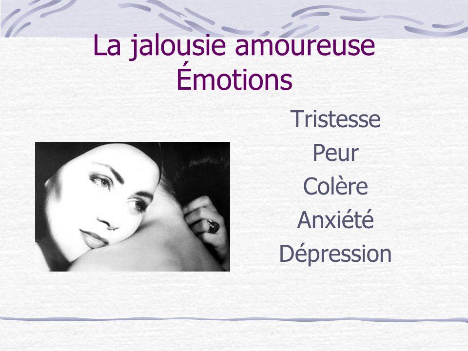La jalousie amoureuse Émotions Tristesse Peur Colère Anxiété Dépression