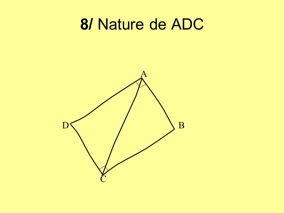 8/ Nature de ADC A B C D