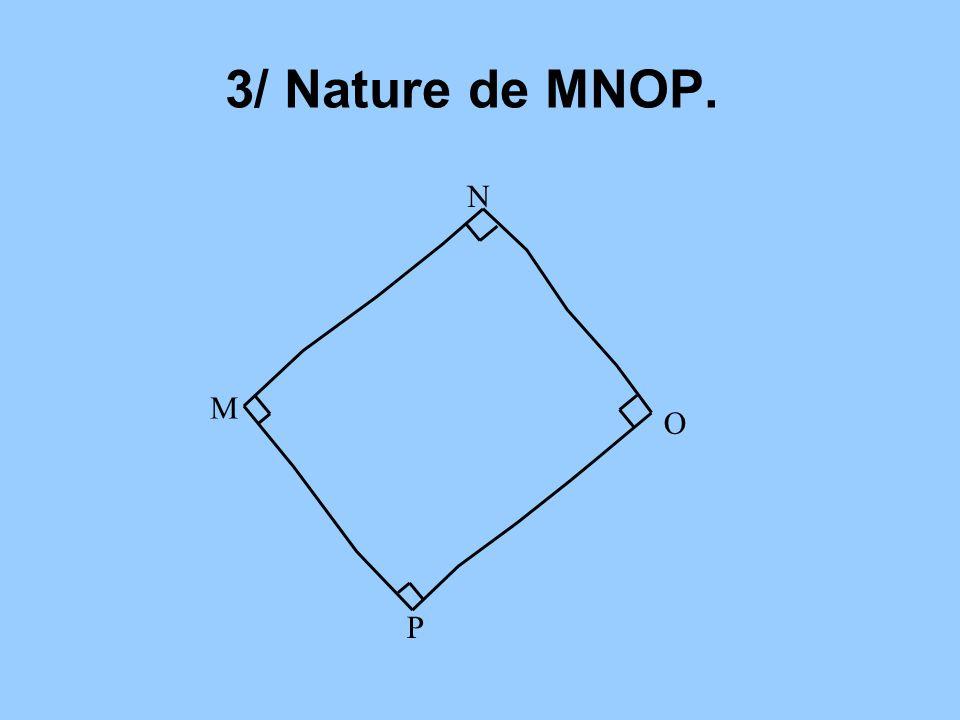 3/ Nature de MNOP. M O N P