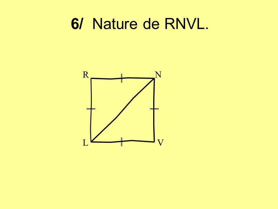 7/ Nature de ABCD. A B C D