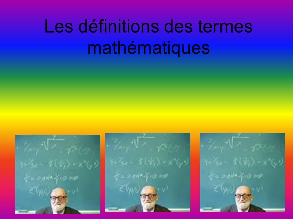 Les définitions des termes mathématiques