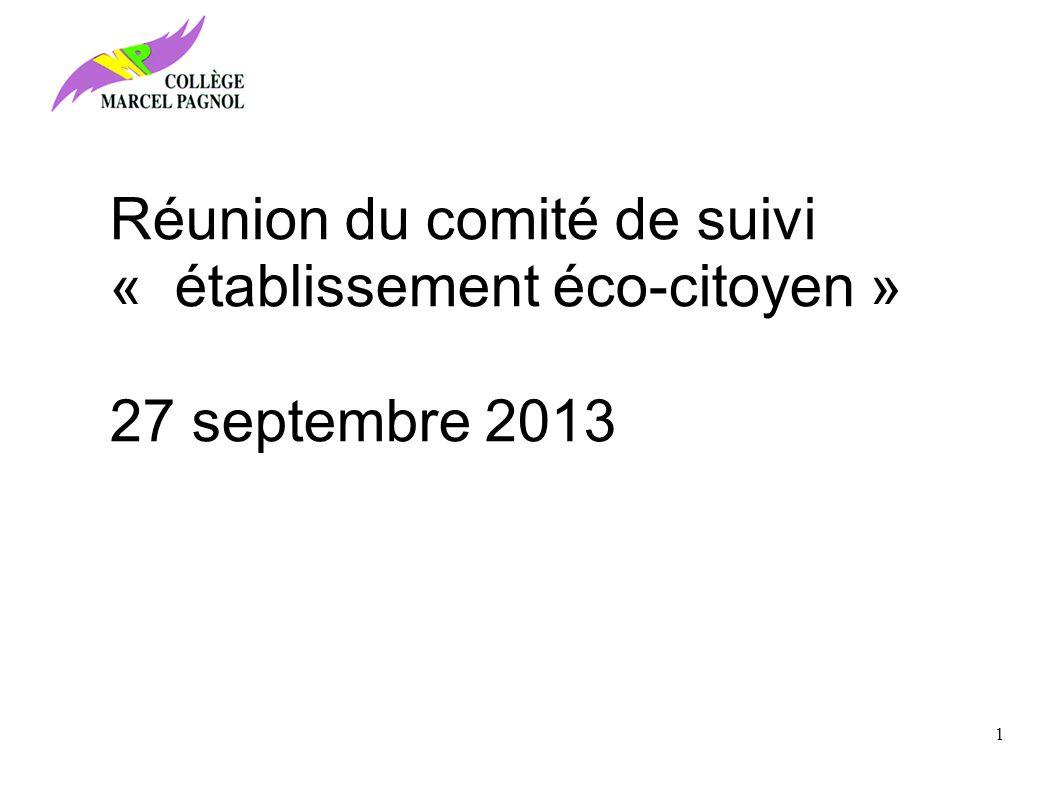 Réunion du comité de suivi « établissement éco-citoyen » 27 septembre 2013 1