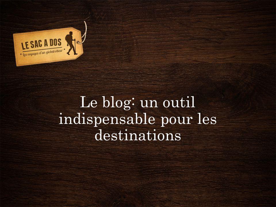 Le blog: un outil indispensable pour les destinations