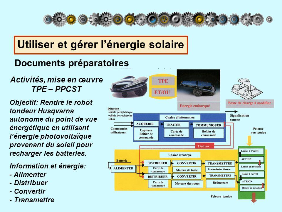 Utiliser et gérer l'énergie solaire Documents préparatoires Activités, mise en œuvre TPE – PPCST Objectif: Rendre le robot tondeur Husqvarna autonome