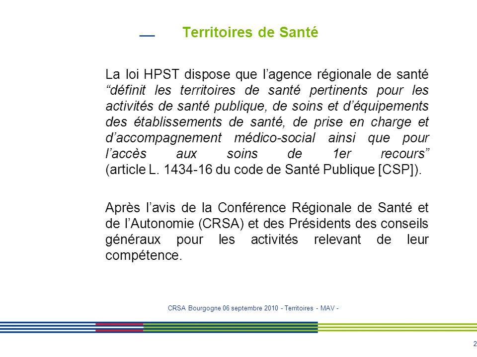 """2 Territoires de Santé La loi HPST dispose que l'agence régionale de santé """"définit les territoires de santé pertinents pour les activités de santé pu"""