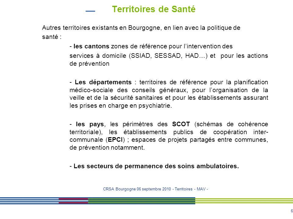 6 Territoires de Santé Autres territoires existants en Bourgogne, en lien avec la politique de santé : - les cantons zones de référence pour l'interve