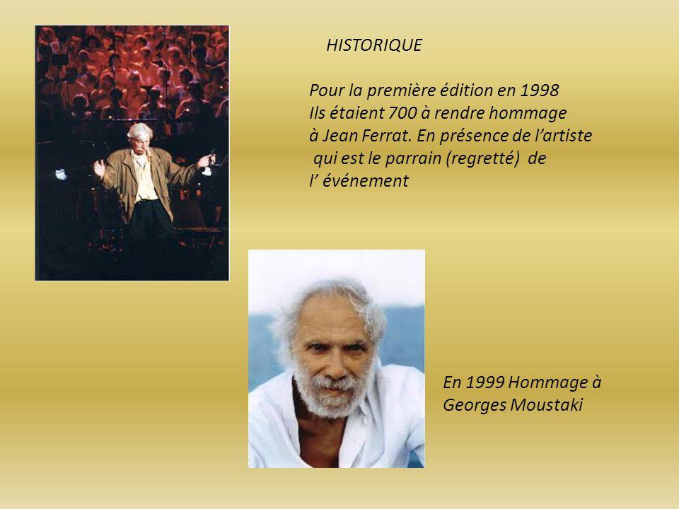 HISTORIQUE Pour la première édition en 1998 Ils étaient 700 à rendre hommage à Jean Ferrat.