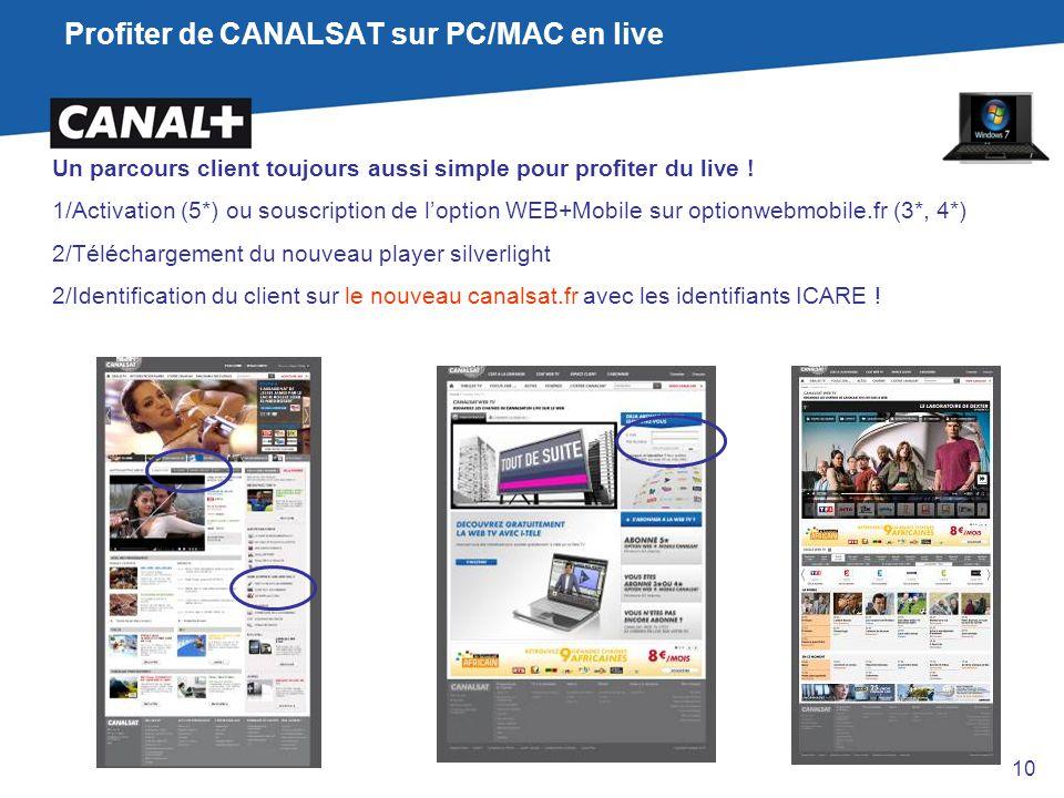 Profiter de CANALSAT sur PC/MAC en live Un parcours client toujours aussi simple pour profiter du live ! 1/Activation (5*) ou souscription de l'option