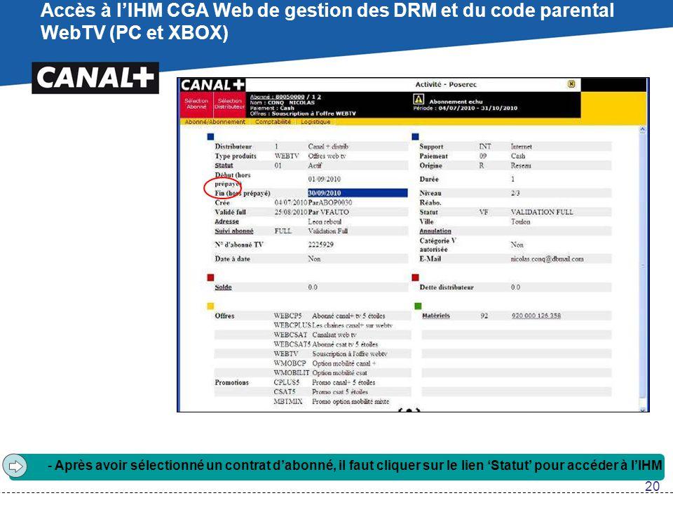 Accès à l'IHM CGA Web de gestion des DRM et du code parental WebTV (PC et XBOX) - Après avoir sélectionné un contrat d'abonné, il faut cliquer sur le