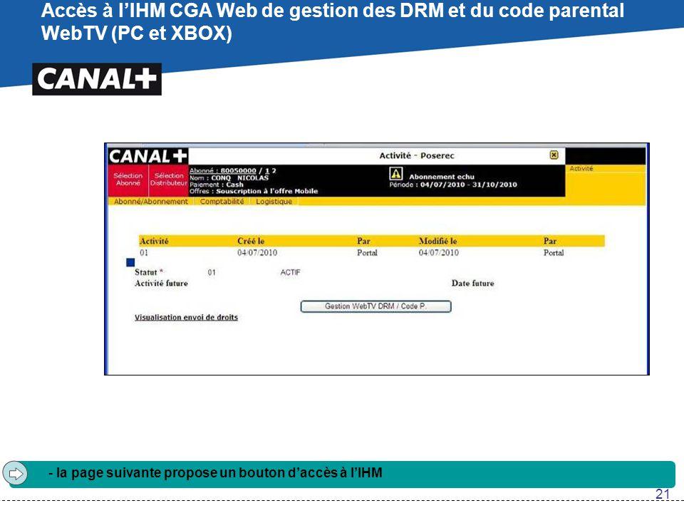 Accès à l'IHM CGA Web de gestion des DRM et du code parental WebTV (PC et XBOX) - la page suivante propose un bouton d'accès à l'IHM 21