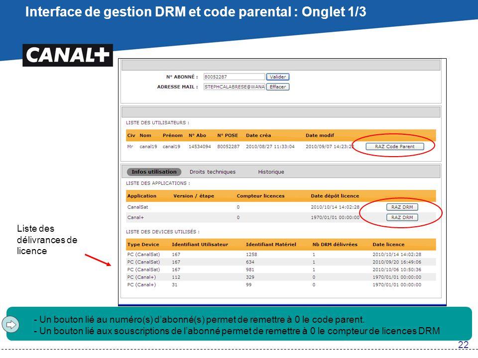 Interface de gestion DRM et code parental : Onglet 1/3 - Un bouton lié au numéro(s) d'abonné(s) permet de remettre à 0 le code parent. - Un bouton lié