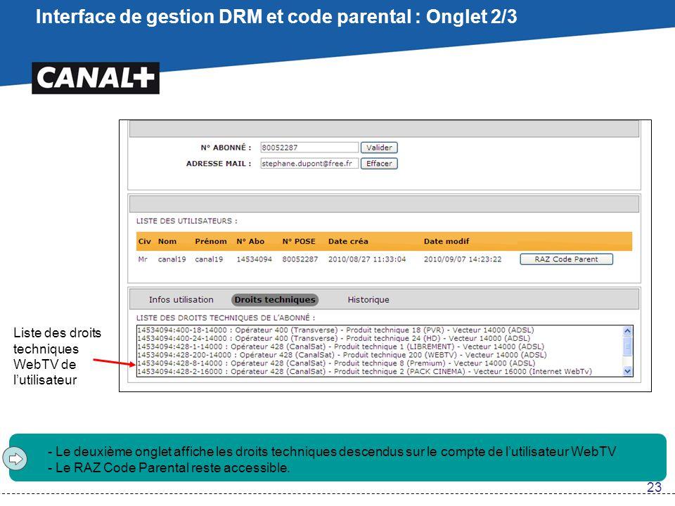 Interface de gestion DRM et code parental : Onglet 2/3 - Le deuxième onglet affiche les droits techniques descendus sur le compte de l'utilisateur Web