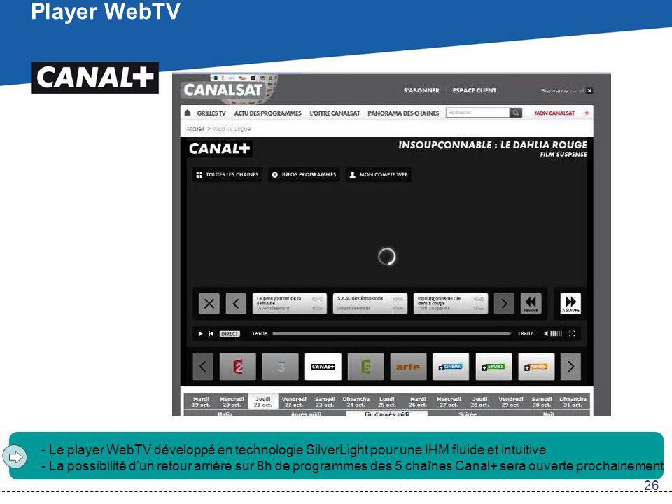 Player WebTV - Le player WebTV développé en technologie SilverLight pour une IHM fluide et intuitive - La possibilité d'un retour arrière sur 8h de pr