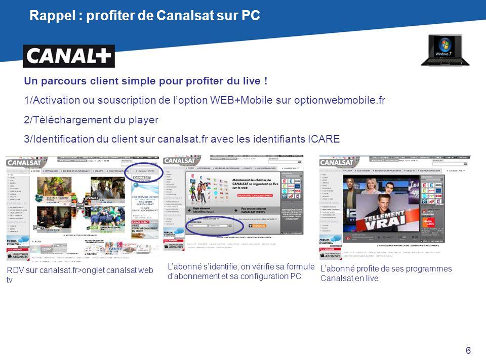 Rappel : profiter de Canalsat sur PC Un parcours client simple pour profiter du live ! 1/Activation ou souscription de l'option WEB+Mobile sur optionw