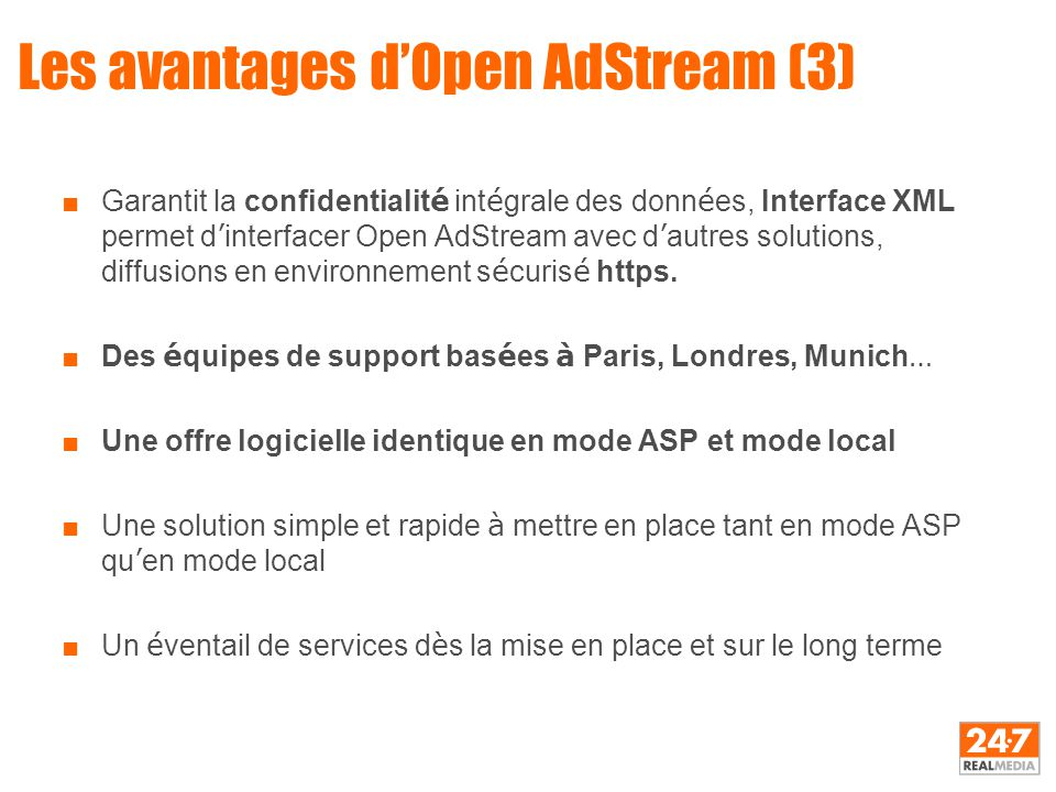 Les avantages d'Open AdStream (3) ■Garantit la confidentialit é int é grale des donn é es, Interface XML permet d ' interfacer Open AdStream avec d '