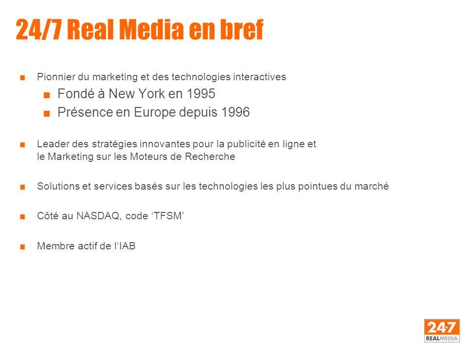 24/7 Real Media propose aux éditeurs, annonceurs et agences une offre complète de services et produits incluant la Régie Publicitaire, le Marketing sur les Moteurs de Recherche et des Technologies pour développer les revenus sur Internet.