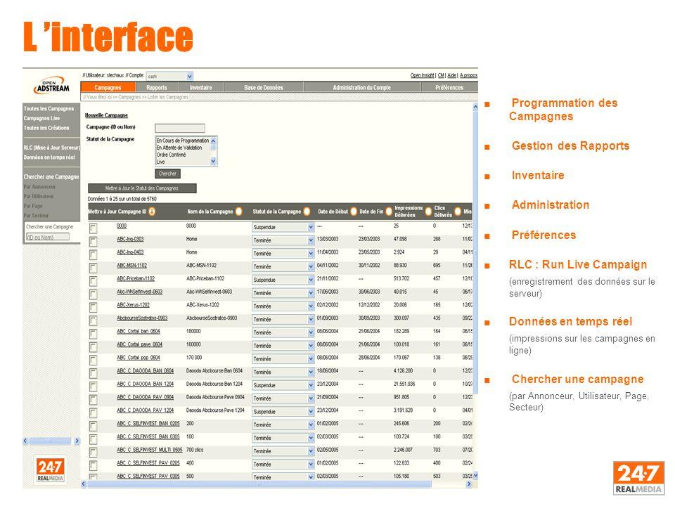 L 'interface ■ Programmation des Campagnes ■ Gestion des Rapports ■ Inventaire ■ Administration ■ Préférences ■RLC : Run Live Campaign (enregistrement