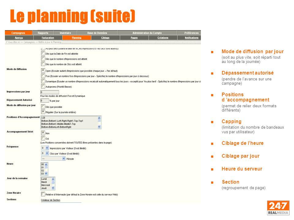 Le planning (suite) ■Mode de diffusion par jour (soit au plus vite, soit réparti tout au long de la journée) ■Dépassement autorisé (pendre de l'avance