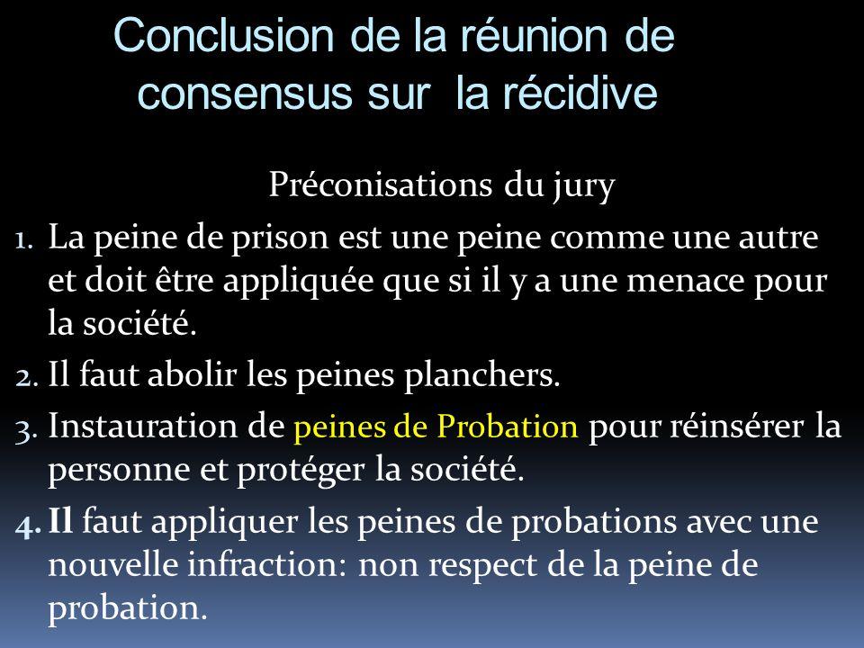 Conclusion de la réunion de consensus sur la récidive Préconisations du jury 1.