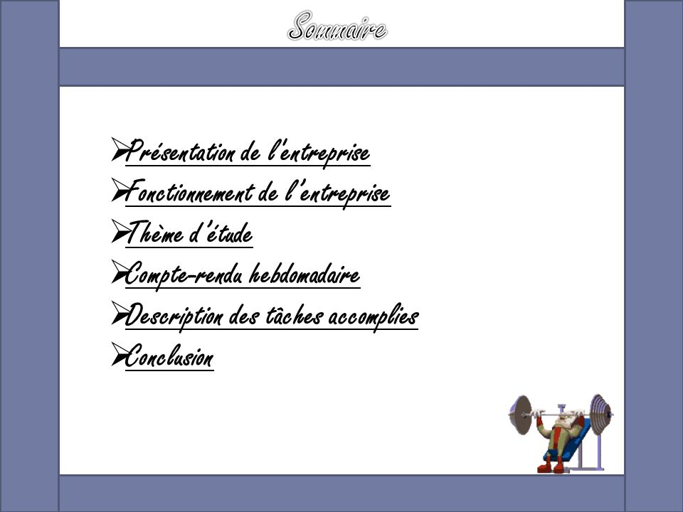  Présentation de l'entreprise Présentation de l'entreprise  Fonctionnement de l'entreprise Fonctionnement de l'entreprise  Thème d'étude Thème d'ét
