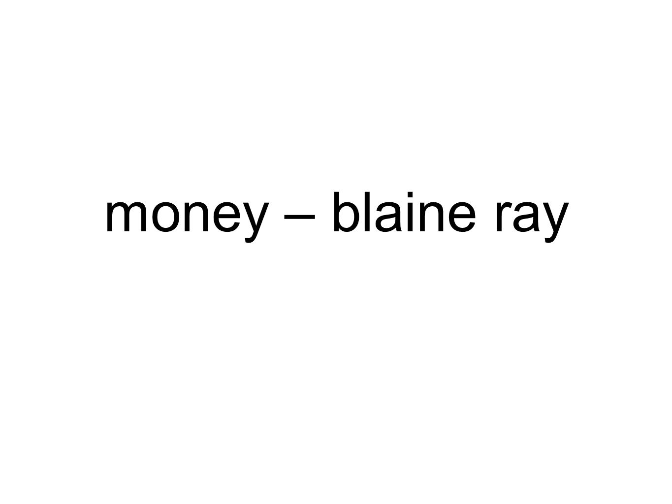 money – blaine ray