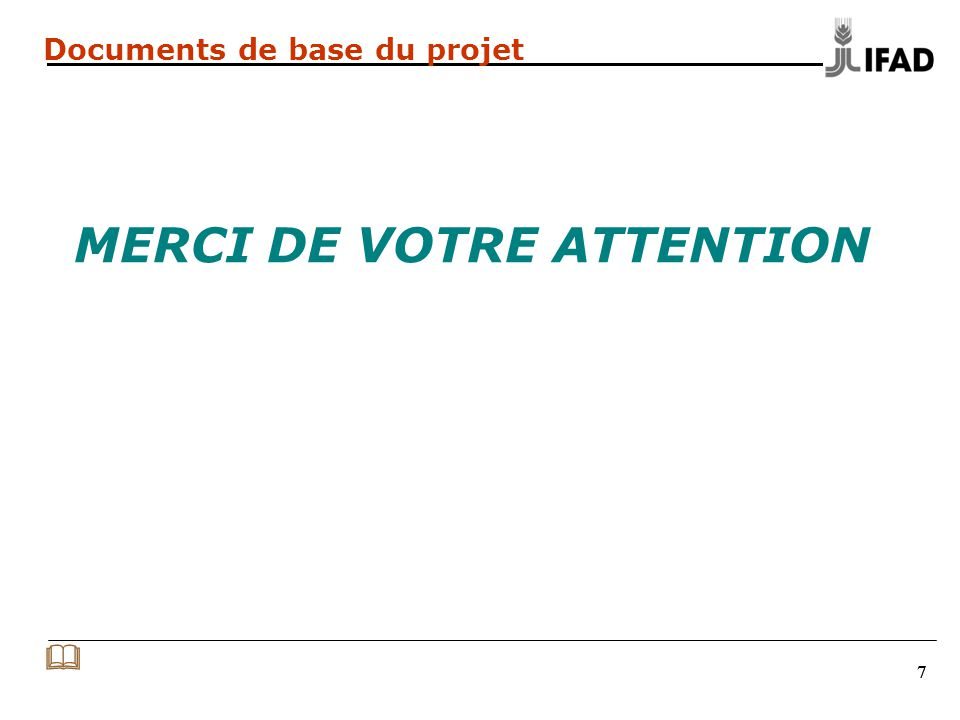 777 Documents de base du projet MERCI DE VOTRE ATTENTION  