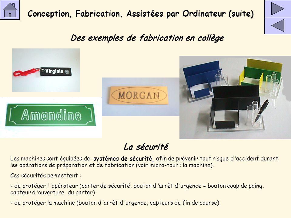 Conception, Fabrication, Assistées par Ordinateur (suite) Centre d 'usinage CU60 Les principales machines à commande numérique - la fraiseuse - la fra