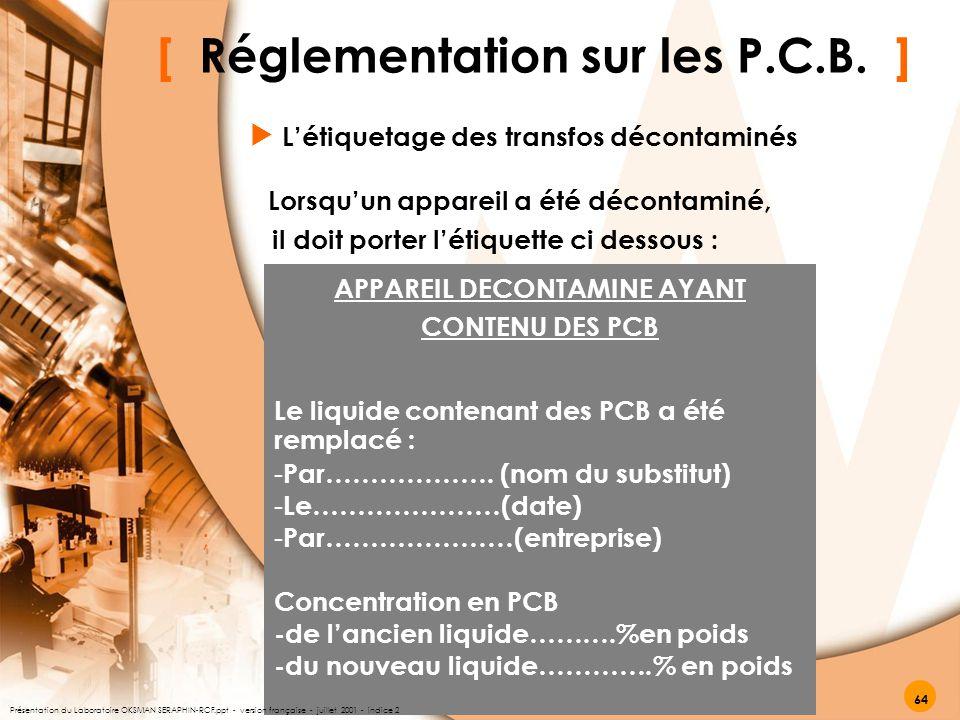 [ Réglementation sur les P.C.B. ] L'étiquetage des transfos décontaminés  ; Lorsqu'un appareil a été décontaminé, il doit porter l'étiquette ci desso