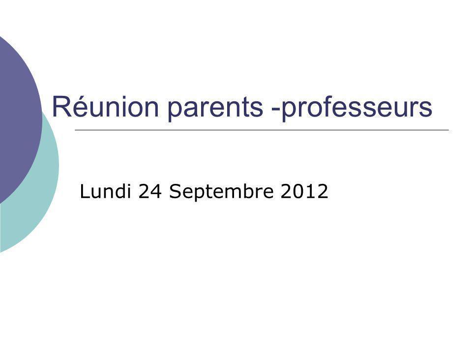 Réunion parents -professeurs Lundi 24 Septembre 2012