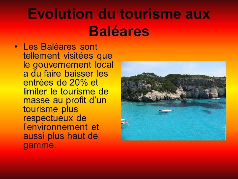 Evolution du tourisme aux Baléares Les Baléares sont tellement visitées que le gouvernement local a du faire baisser les entrées de 20% et limiter le