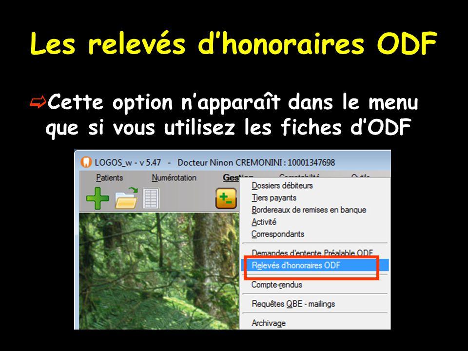 Les relevés d'honoraires ODF  Cette option n'apparaît dans le menu que si vous utilisez les fiches d'ODF