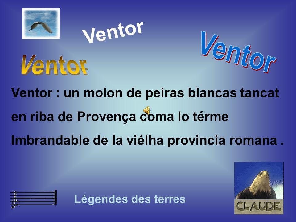 Ventor : un molon de peiras blancas tancat en riba de Provença coma lo térme Imbrandable de la viélha provincia romana.