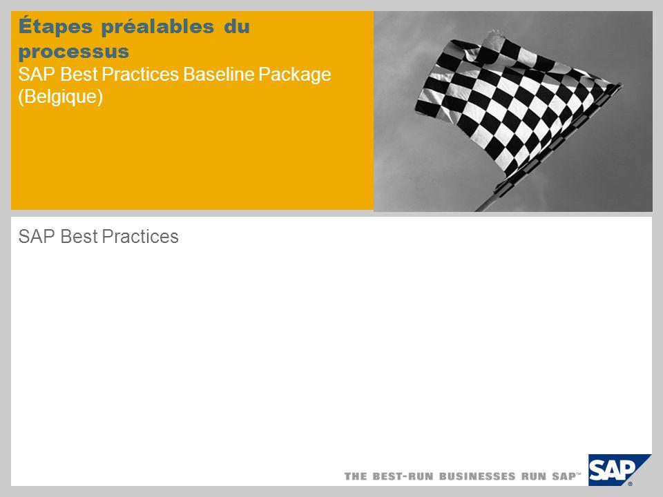 Étapes préalables du processus SAP Best Practices Baseline Package (Belgique) SAP Best Practices
