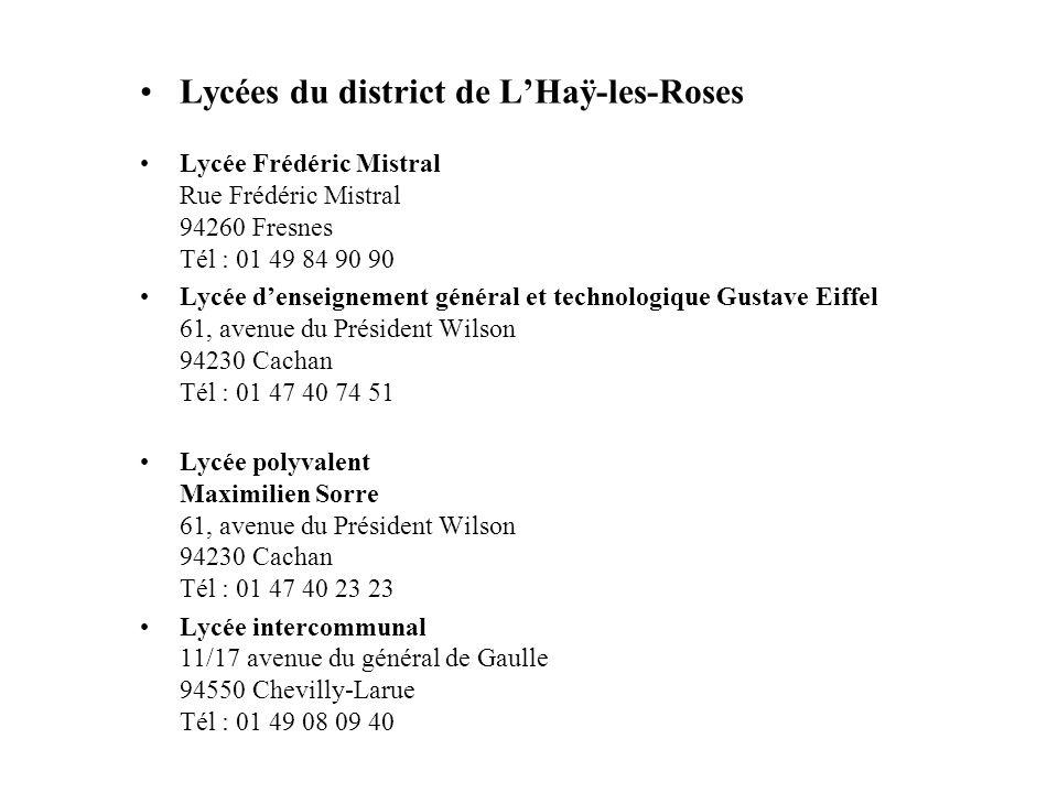 Lycées du district de L'Haÿ-les-Roses Lycée Frédéric Mistral Rue Frédéric Mistral 94260 Fresnes Tél : 01 49 84 90 90 Lycée d'enseignement général et t