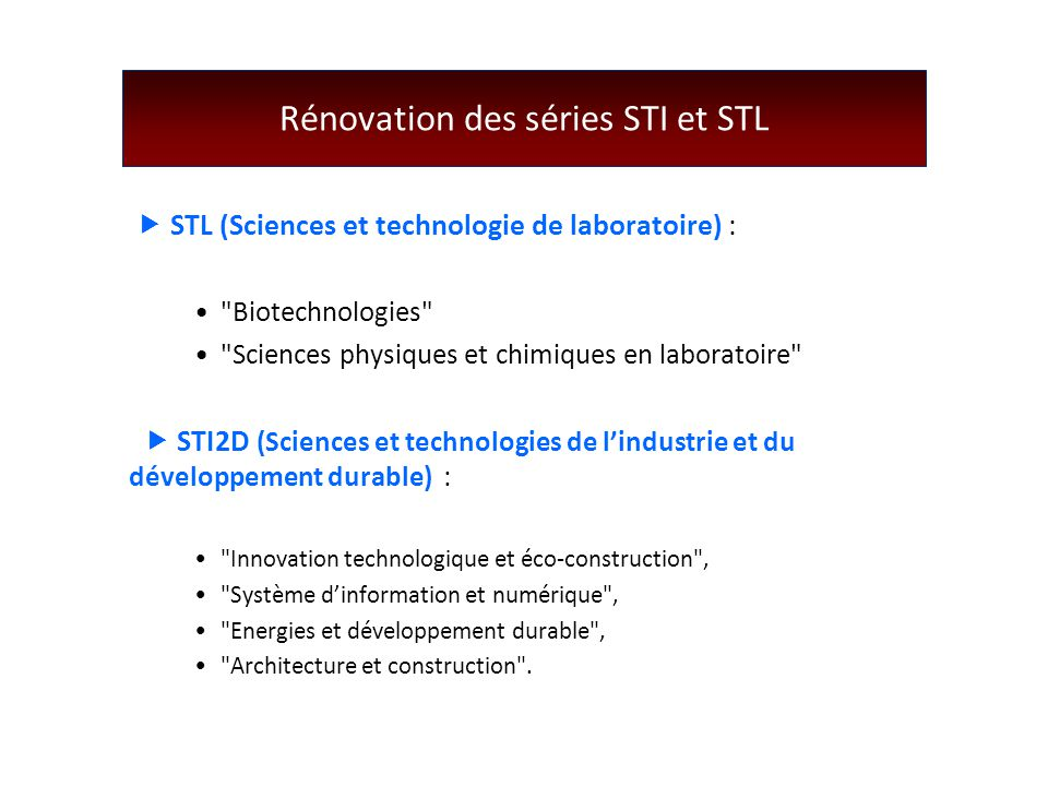 Rénovation des séries STI et STL  STL (Sciences et technologie de laboratoire) :