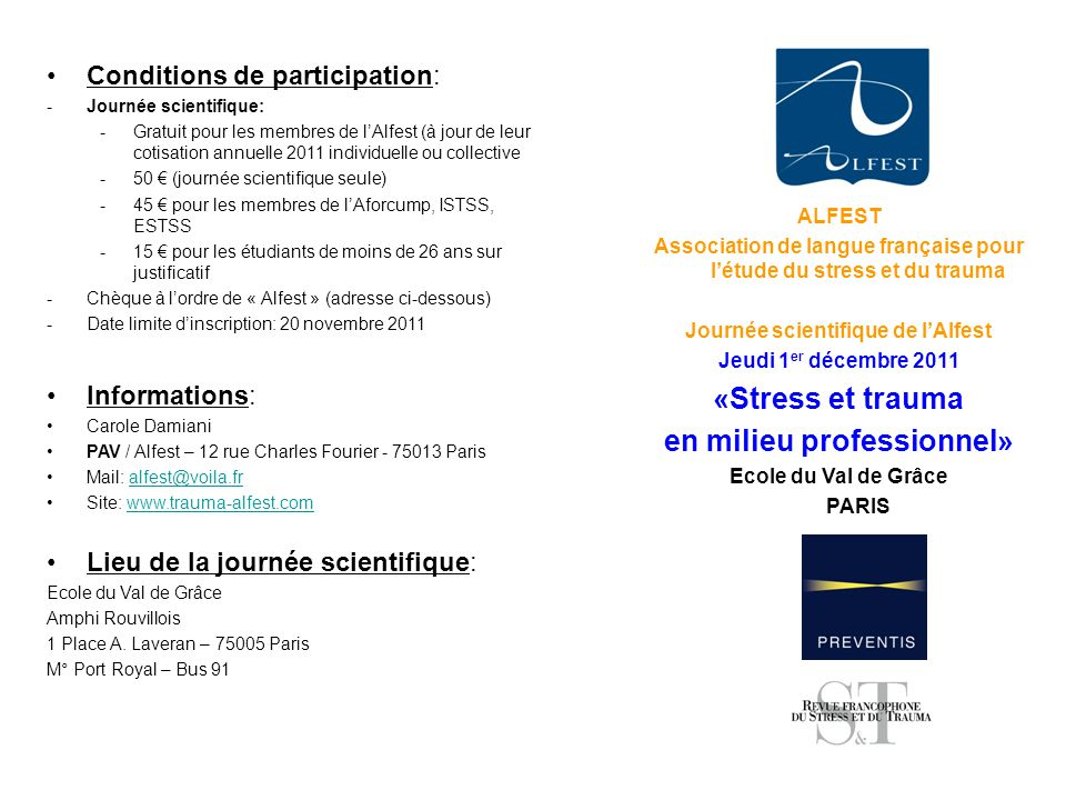 Conditions de participation: -Journée scientifique: -Gratuit pour les membres de l'Alfest (à jour de leur cotisation annuelle 2011 individuelle ou col