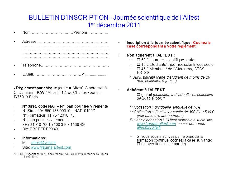 BULLETIN D'INSCRIPTION - Journée scientifique de l'Alfest 1 er décembre 2011 Nom……………………….……Prénom…………….. Adresse………………………………………………… ……………………………………………