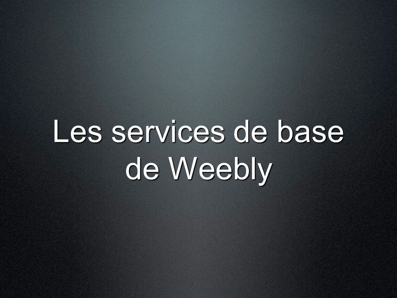 Les services de base de Weebly