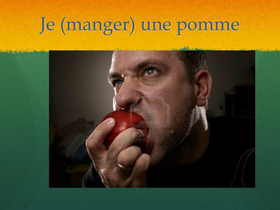 Je (manger) une pomme